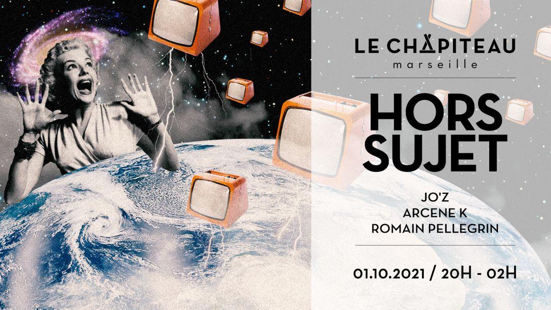 HORS SUJET - w/ Jo'Z, Arcene K, Romain Pellegrin event cover
