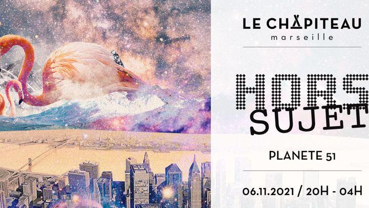 Cover for event: Hors Sujet - w/ Planète 51