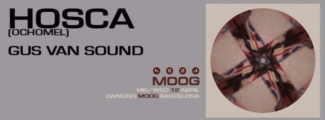 Cartel del evento Hosca + Gus Van Sound