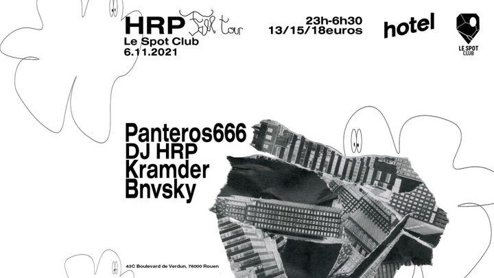 Cover for event: Hotel Radio Fall Tour : Panteros666, DJ HRP, Kramder & Bnvsky @SpotClub Rouen