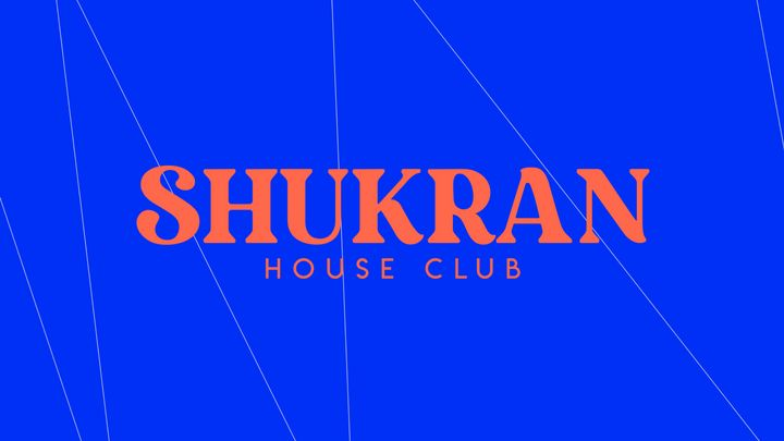 Cover for event: SHUKRAN House Club 1