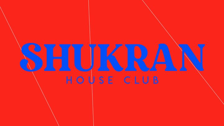 Cover for event: SHUKRAN HOUSE CLUB 2