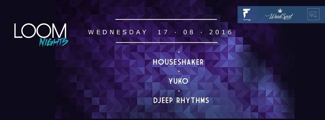 Cartel del evento Houseshaker w/ Yuko & Djeep Rhythms pres. by Loom Nights