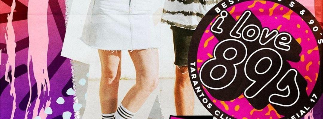 "Cartel del evento I Love 89s - ""80s y 90s Hits"""