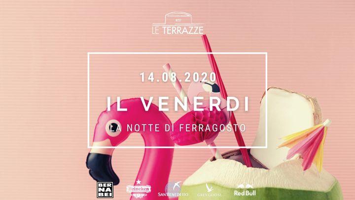 Cover for event: Il Venerdi | Le Terrazze | La Notte di Ferragosto