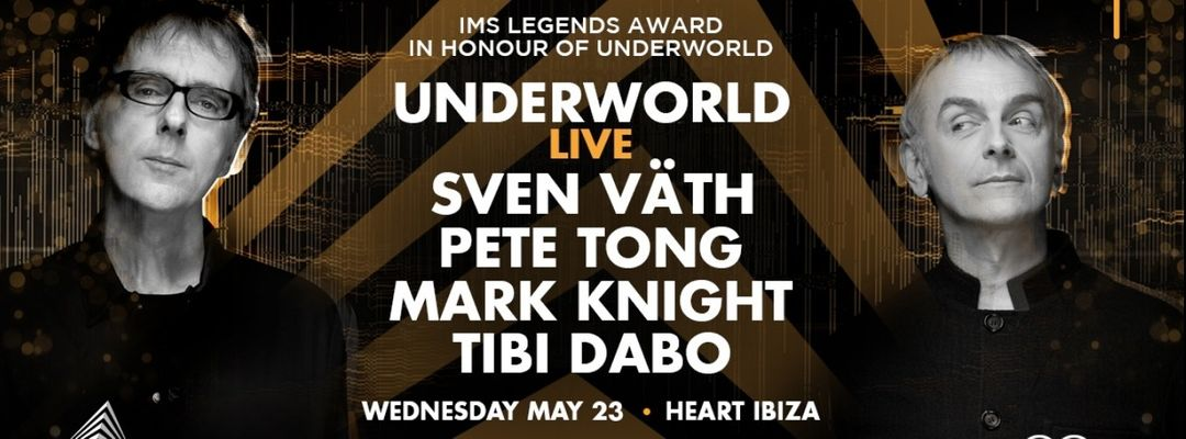 Cartel del evento IMS Legends Award 2018: Underworld Live at Heart Ibiza
