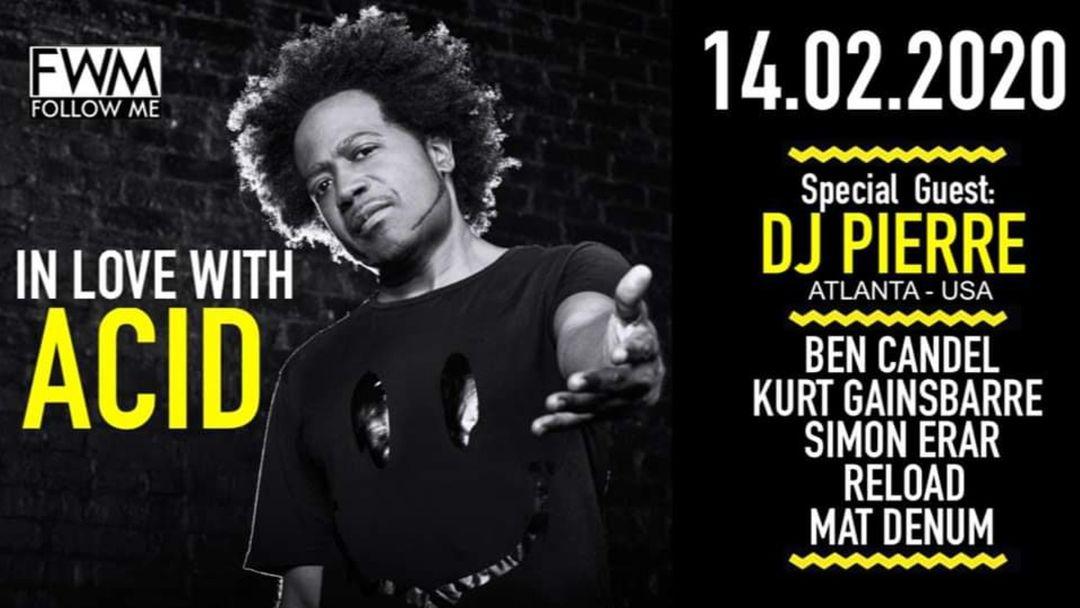 Cartell de l'esdeveniment In Love With Acid: Special Guest DJ Pierre (Atlanta - USA)