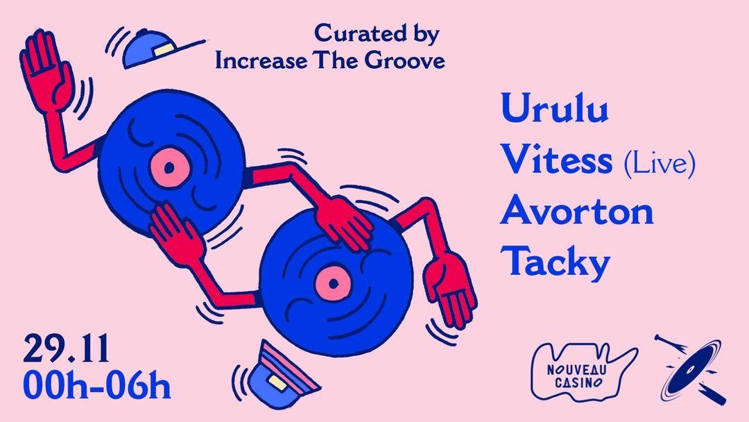 Cartel del evento Increase the Groove ✦ Urulu, Vitess (live) & More