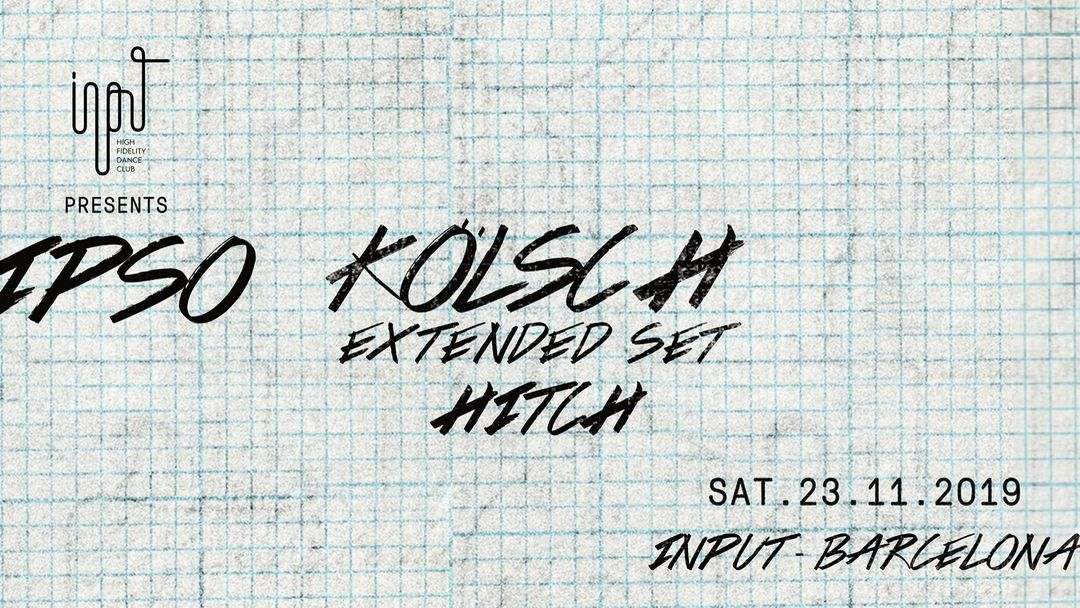 Cartel del evento Input & Ipso presents Kölsch