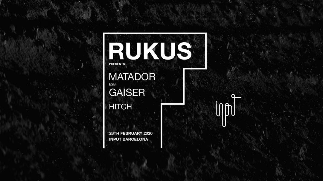 Cartel del evento INPUT pres. Rukus night with Matador & Gaiser