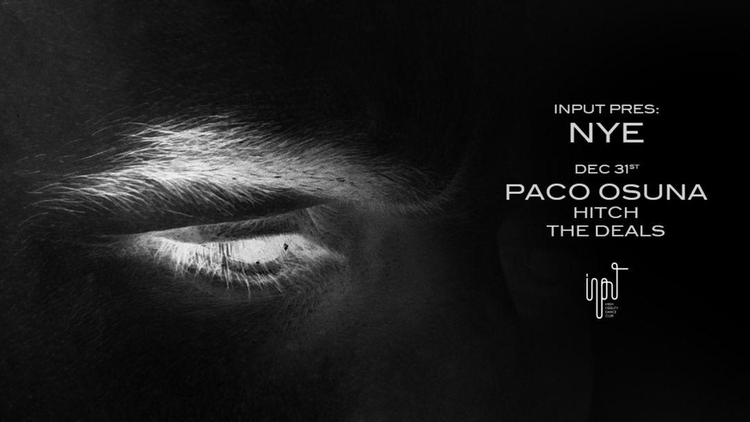 Copertina evento INPUT presents NYE with Paco Osuna