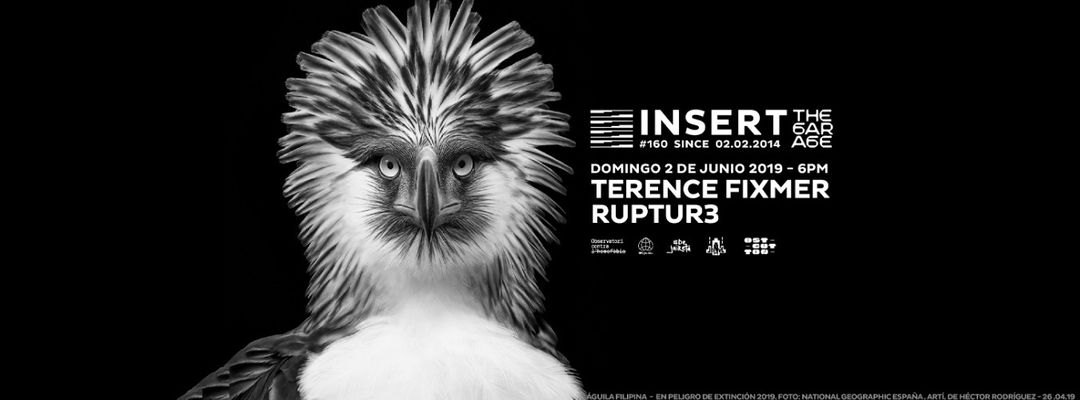 Cartel del evento INSERT #160 presents TERENCE FIXMER & RUPTUR3 at The Garage of Bass Valley - Sunday 2nd June 6pm till midnight