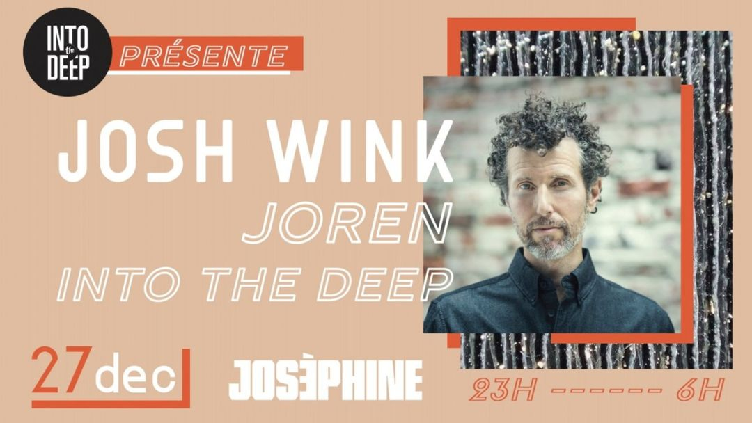 Copertina evento INTO THE DEEP Présente... Josh Wink