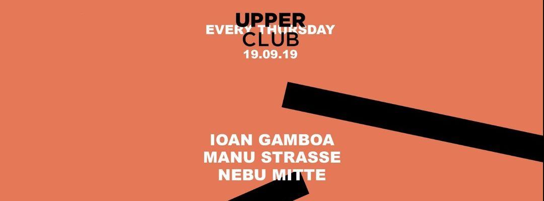 Copertina evento Ioan Gamboa . Manu Strasse . Nebu Mitte · Upper Club
