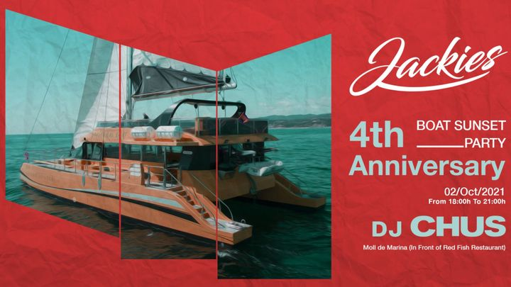 Cover for event: JACKIES 4th Anniversary - Sunset Boat Party with Dj Chus