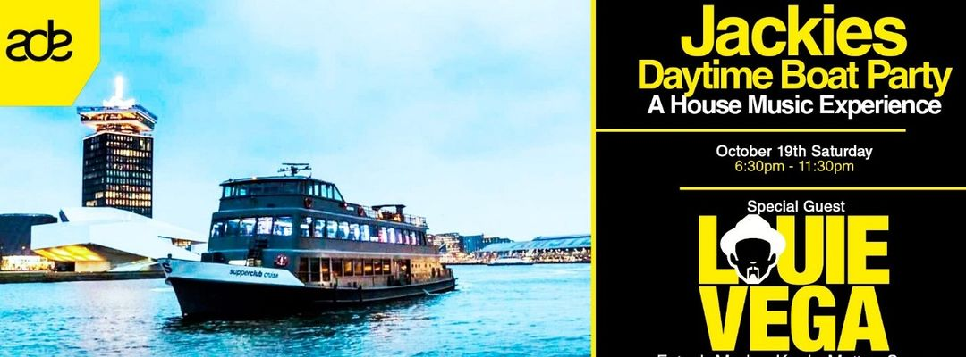 Jackies ADE - Daytime Boat Party w/ LOUIE VEGA - A House Music Experience event cover