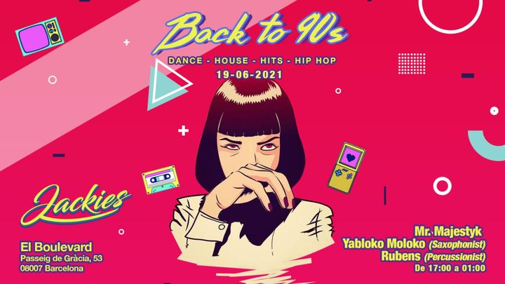 Cover for event: Jackies pres: Back to 90' - Dance, House & Hits (Djs, Saxo, Piano & Percusion Live)