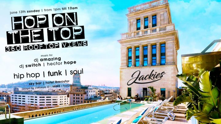 Cover for event: Jackies pres: Hop On The Top - Hip Hop, Funk & Soul - 360º Rooftop Views
