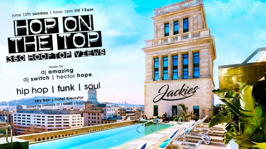 Jackies pres: Hop On The Top - Hip Hop, Funk & Soul - 360º Rooftop Views event cover
