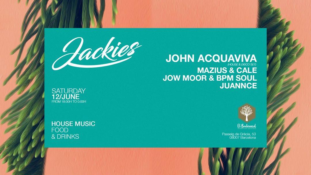 JACKIES pres: John Acquaviva (House & Disco Set) at Boulevard Paseo de Gracia event cover