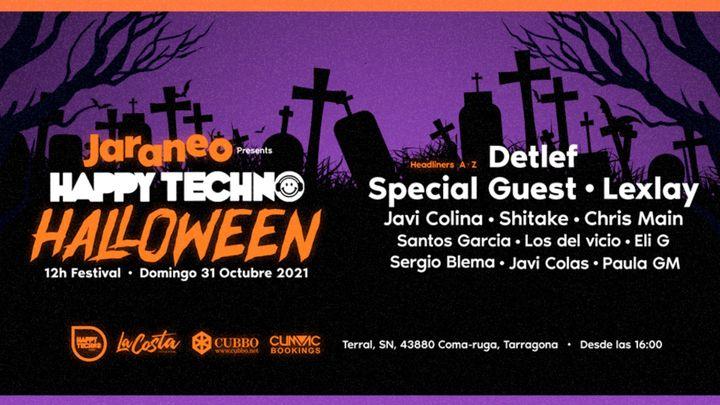 Cover for event: Jaraneo presenta HappyTechno Halloween 12h Festival: Detlef / Lexlay + Special Guest