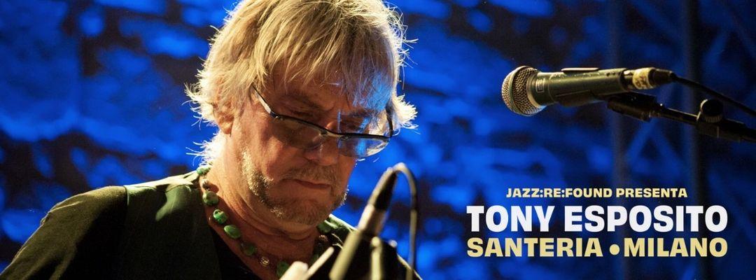 Cartel del evento Jazz:Re:Found presents Tony Esposito