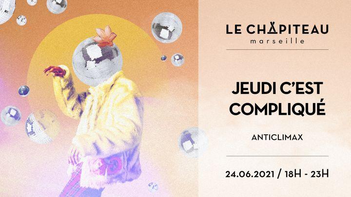 Cover for event: Jeudi c'est compliqué - w/ Anticlimax