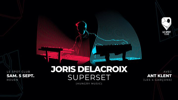 Cover for event: Joris Delacroix Superset (Hungry Music) at Le Spot Club