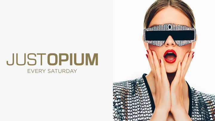 Cover for event: JUST OPIUM   Every Saturday