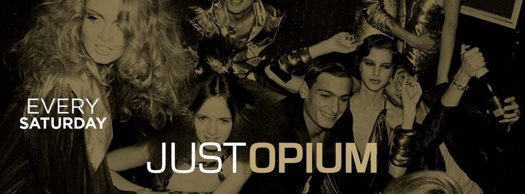 Just Opium Saturday event cover