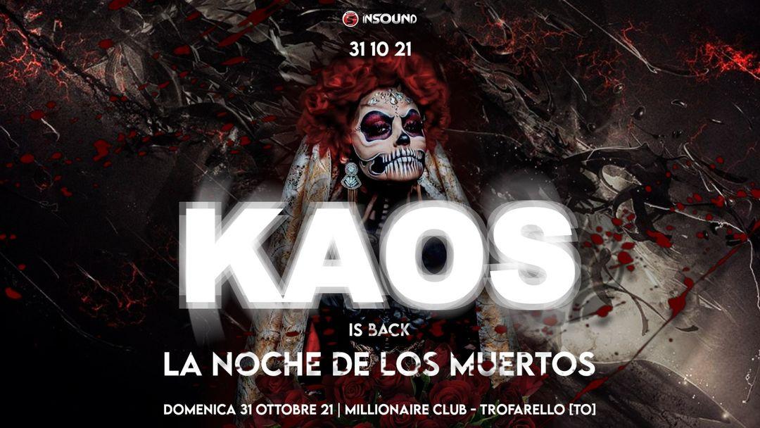 K A O S is back! - La Noche De Los Muertos event cover