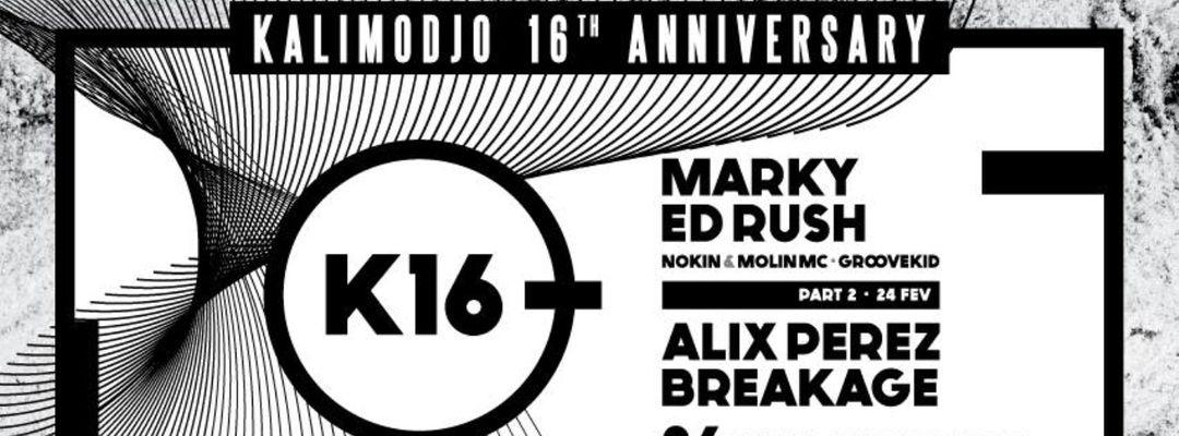 Cartel del evento K16 - Kalimodjo 16Th Anniversary - w/ Marky, Ed Rush, Alix Perez. Part 2