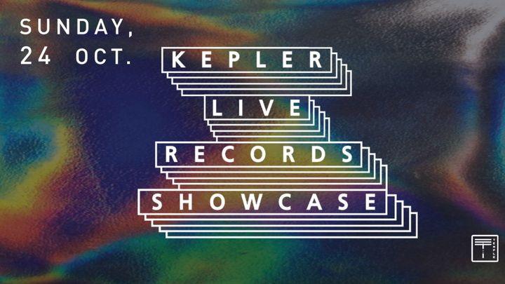 Cover for event: Kepler Live Records Showcase
