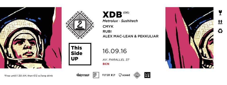 Cartel del evento Kommuna 2 meets This Side UP - w/ XDB (Sushitech / Metrolux)