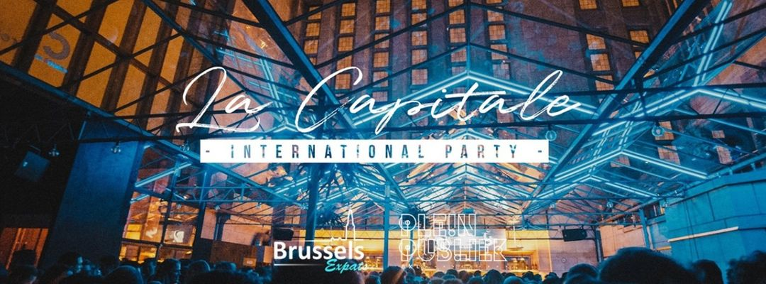 LA CAPITALE ༶ International Party ༶ Brussels Expats event cover