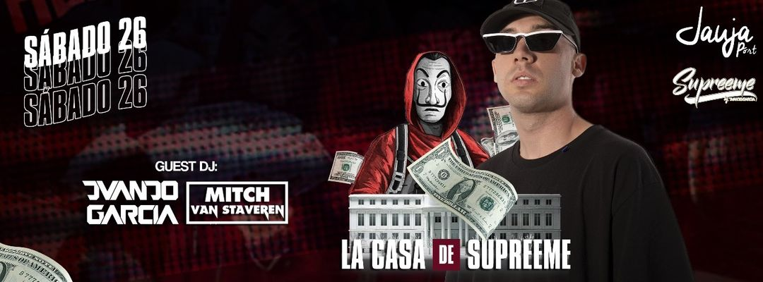 LA CASA DE SUPREEME BY JUANJO GARCIA event cover