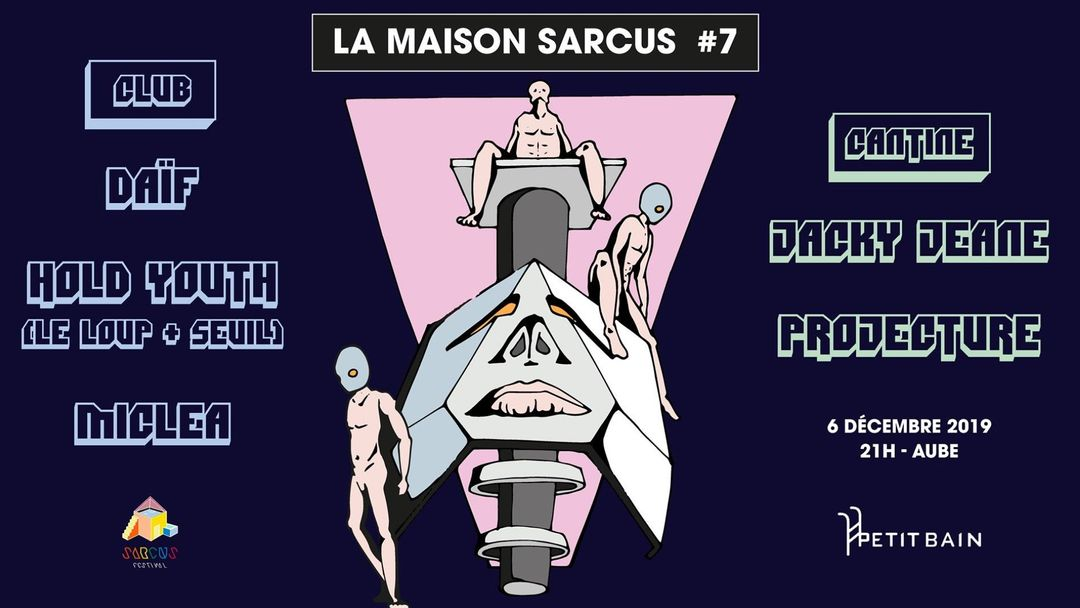 Copertina evento La Maison Sarcus #7 : Hold Youth (Le Loup + Seuil), Daïf, Miclea