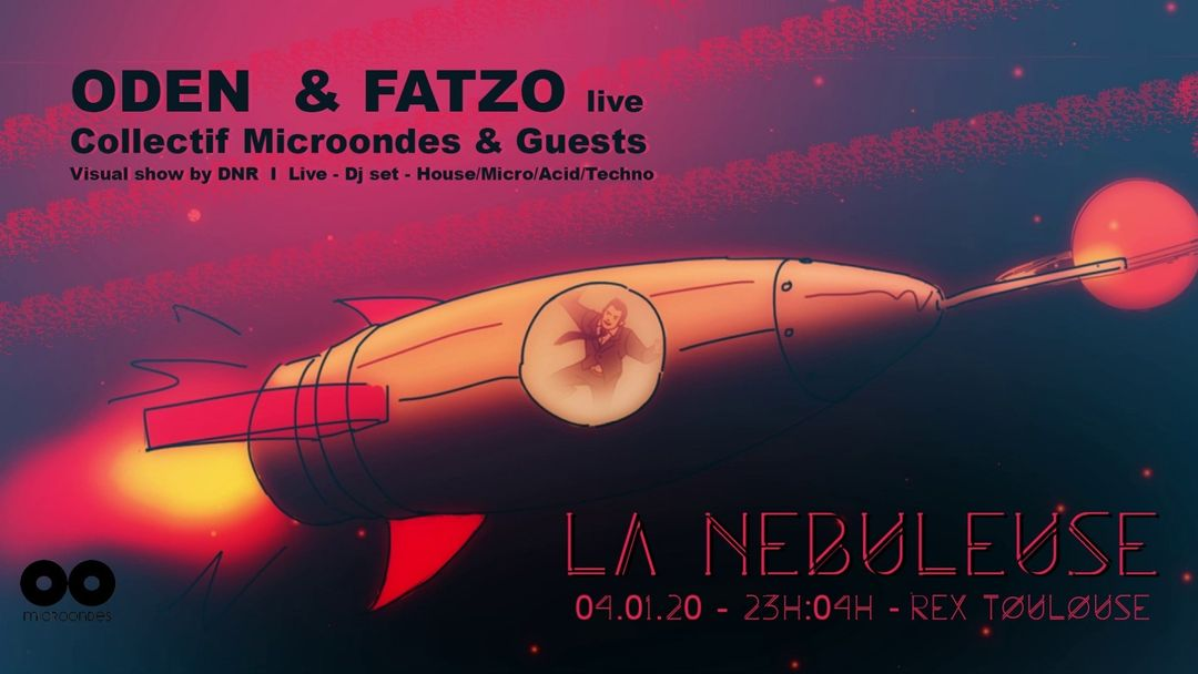 Couverture de l'événement La Nébuleuse - Microondes w/ Oden & Fatzo Live & Guests