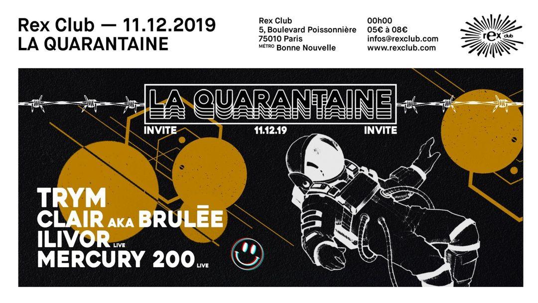 Cartel del evento La Quarantaine: Trym, Clair aka Brulée, Ilivor, Mercury 200