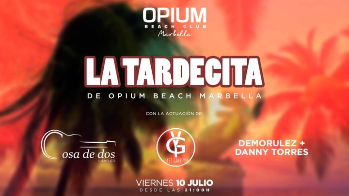 Cover for event: LA TARDECITA de Opium Beach Marbella