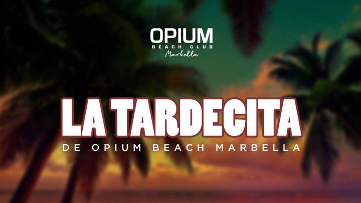 Cover for event: LA TARDECITA DE OPIUM BEACH MARBELLA - VIERNES 21 AGOSTO