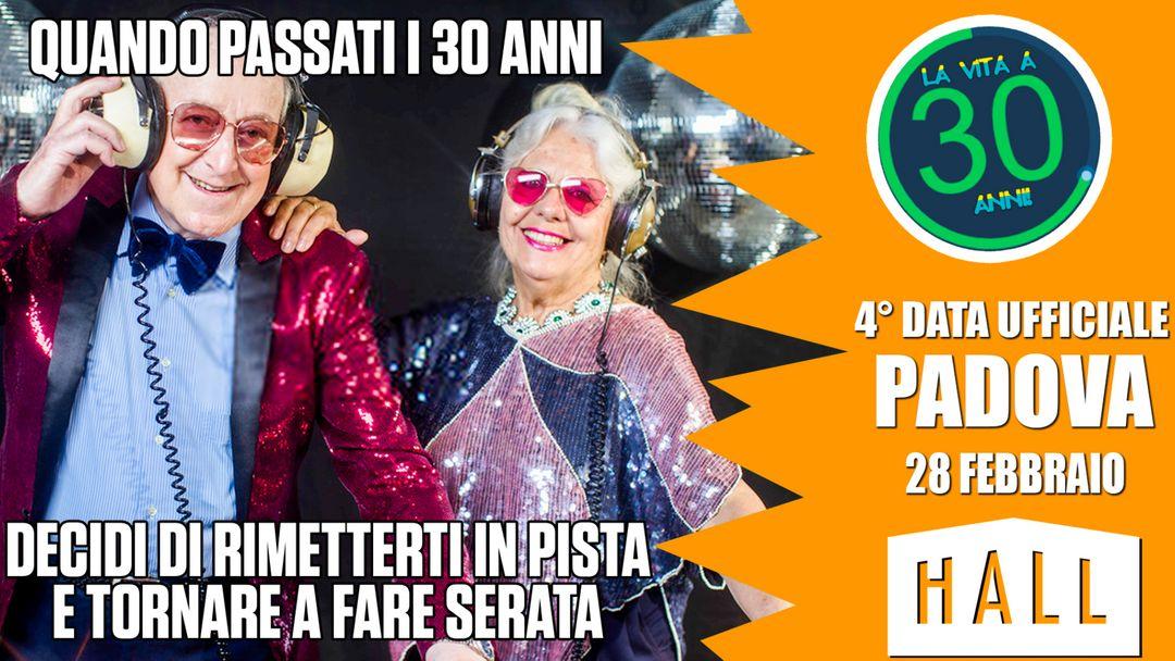 Capa do evento La Vita a 30 Anni in Tour • Padova • Hall • Official Party