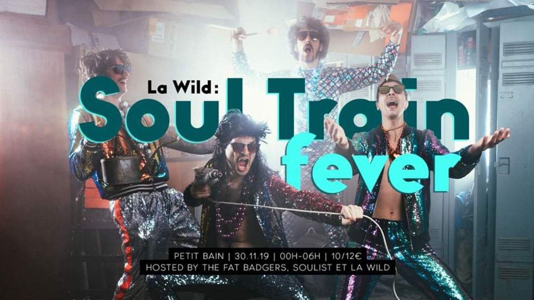 Cartel del evento La Wild : Soul Train Fever
