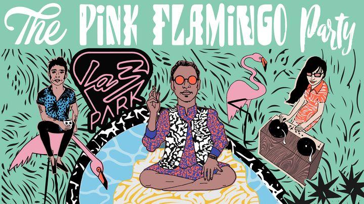 """Cover for event: La3Park - """"Pink Flamingo""""  La fiesta que no tuvimos."""