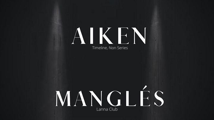 Cover for event: Lanna Club presenta Aiken, Mangles.