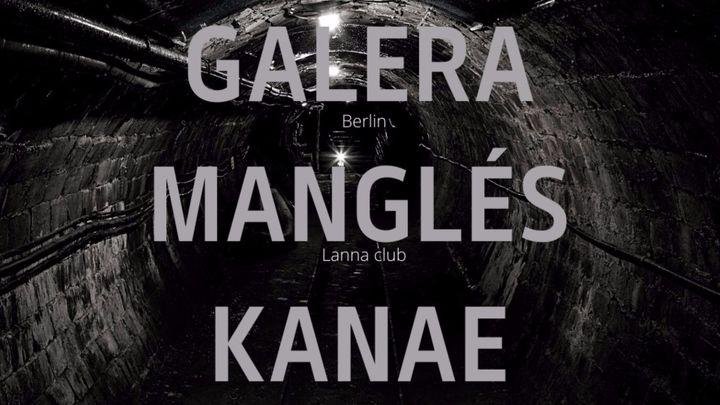 Cover for event: Lanna club presenta Galera, Manglés, Kanae.