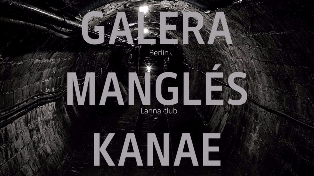 Lanna club presenta Galera, Manglés, Kanae. event cover