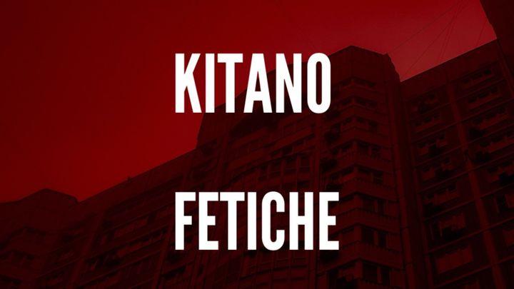 Cover for event: Lanna Club presenta Kitano, Fetiche.