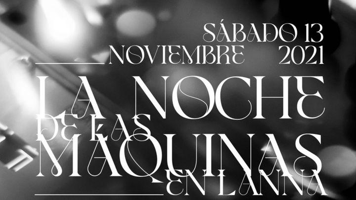 Cover for event: Lanna Club presenta La Noche De Las Máquinas.