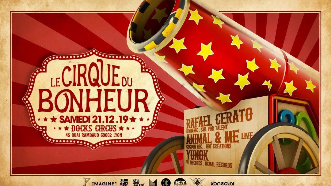 Capa do evento Le Cirque du Bonheur : Rafael Cerato / Animal & Me / Yunok